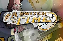 A SWITCH IN TIME